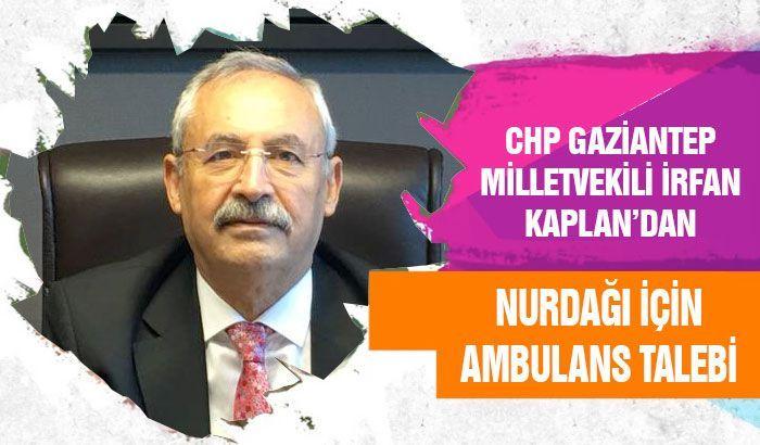 Kaplan'dan Nurdağı için ambulans talebi