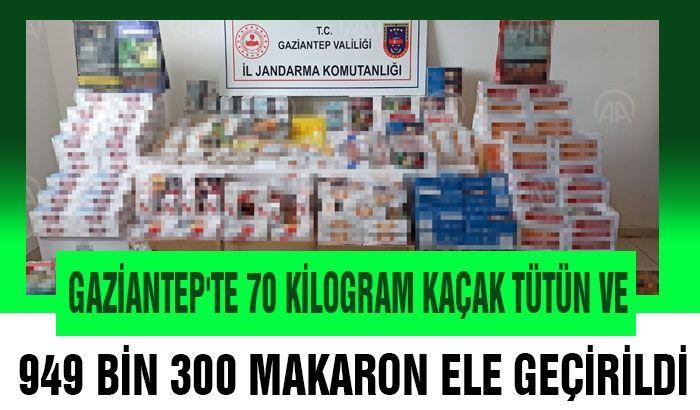 Gaziantep'te 70 kilogram kaçak tütün ve 949 bin 300 makaron ele geçirildi