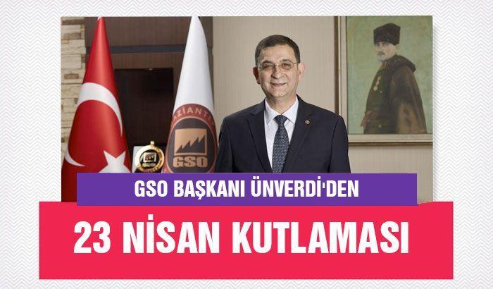 GSO Başkanı Ünverdi'den 23 Nisan kutlaması