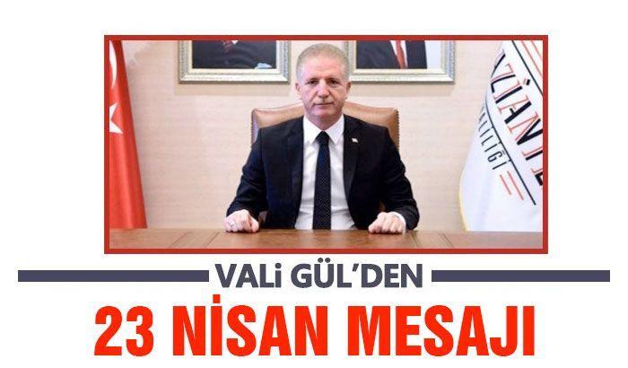 Vali Davut Gül'ün 23 Nisan Ulusal Egemenlik ve Çocuk Bayramı Mesajı