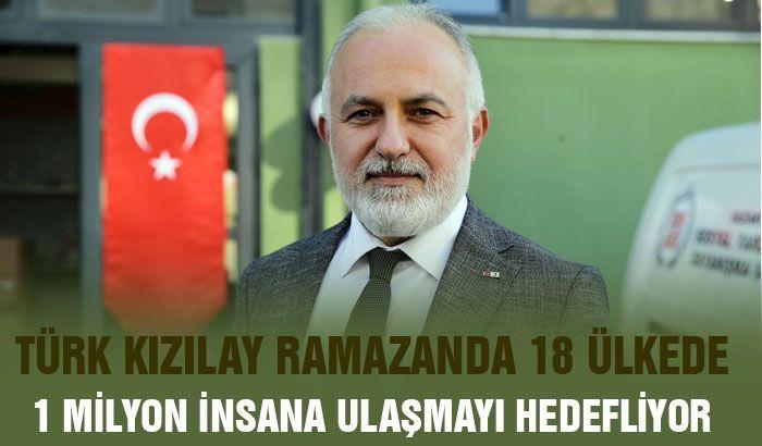 Türk Kızılay ramazanda 18 ülkede 1 milyon insana ulaşmayı hedefliyor