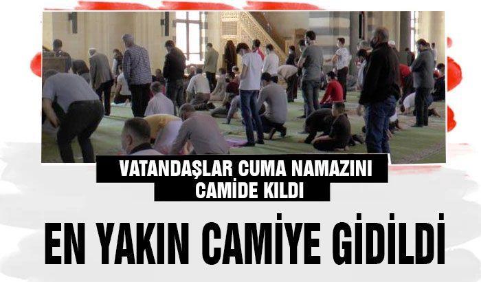 Vatandaşlar cuma namazını camide kıldı