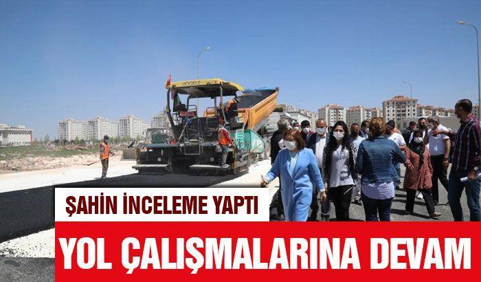 Gaziantep için yeni yol çalışmalarına devam ediyor