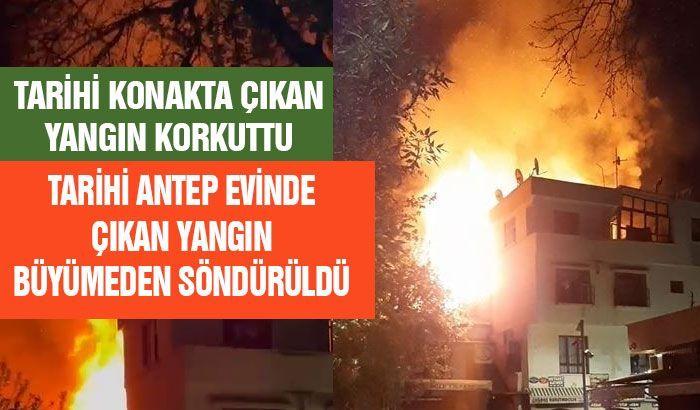 Tarihi Antep evinde çıkan yangın büyümeden söndürüldü