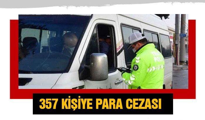 Sokağa çıkma kısıtlamasına uymayan 357 kişiye para cezası