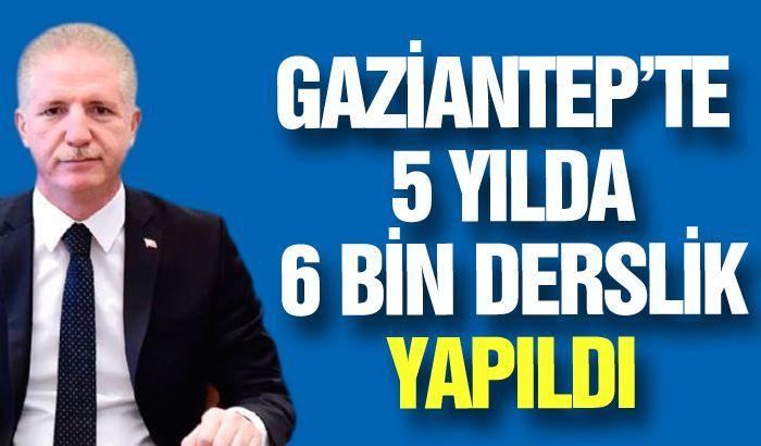 Gaziantep'te 5 yılda 6 bin derslik yapıldı