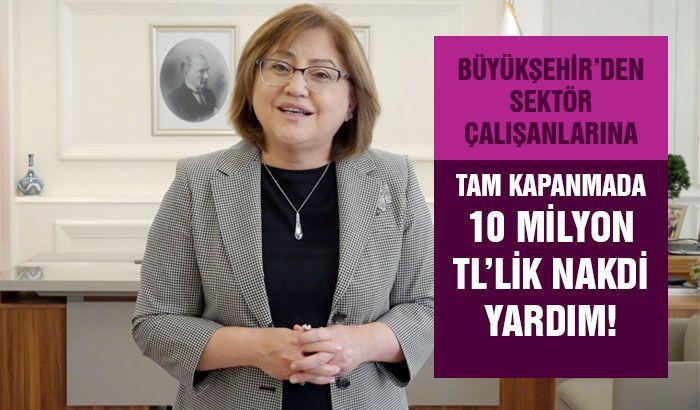 Gaziantep Büyükşehir'den sektör çalışanlarına tam kapanmada 10 milyon tl'lik nakdi yardım!