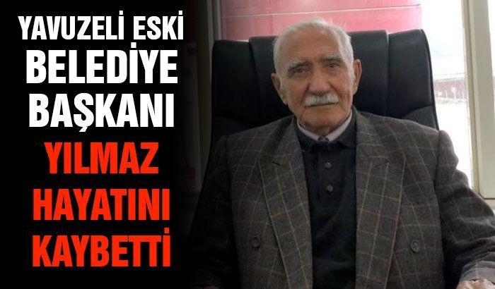 Yavuzeli Eski Belediye Başkanı Yılmaz hayatını kaybetti