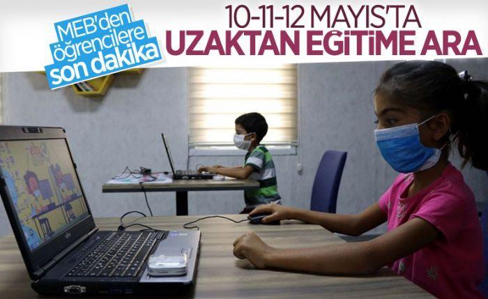 10-11 ve 12 Mayıs'ta uzaktan eğitime ara verilecek
