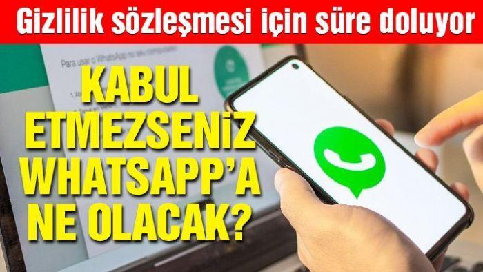 Whatsapp gizlilik sözleşmesi için süre doluyor: Sözleşmeyi kabul etmezseniz ne olacak?