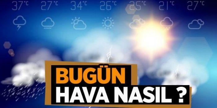 Haftanın ilk gününde hava durumu nasıl olacak?
