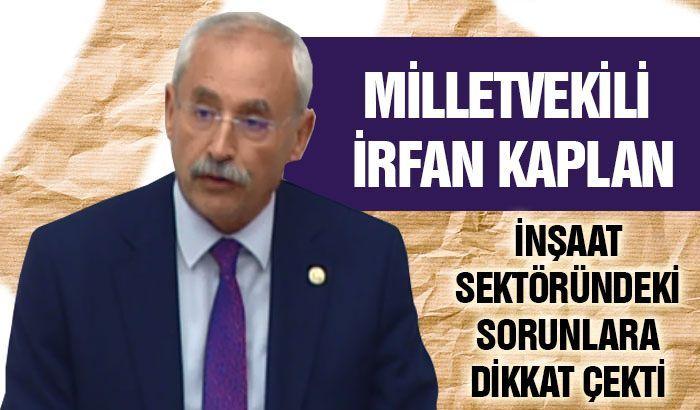 Milletvekili Kaplan inşaat sektöründeki sorunlara dikkat çekti