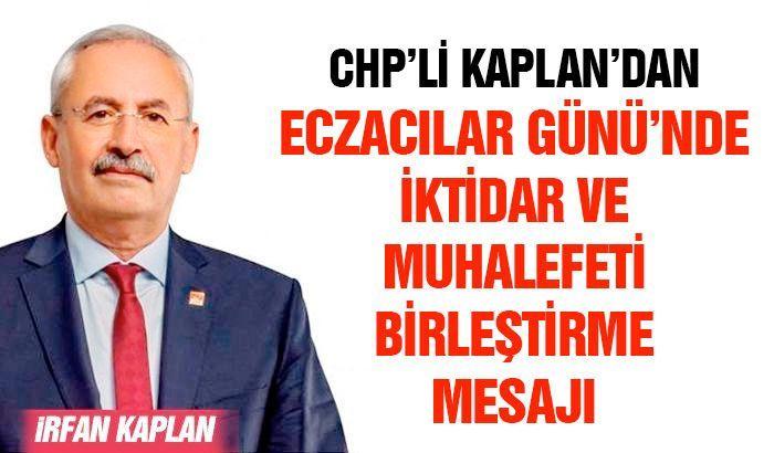 CHP'li Kaplan'dan Eczacılar Günü'nde İktidar Ve Muhalefeti Birleştirme Mesajı