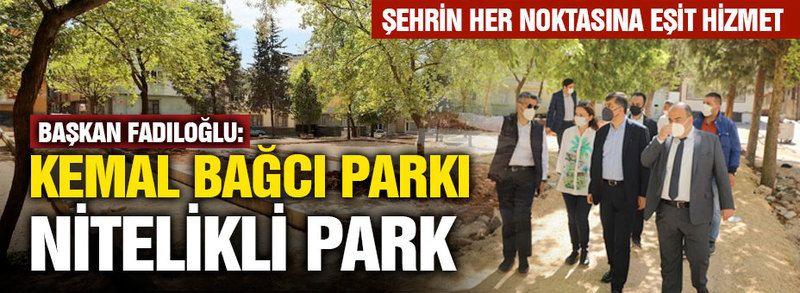 Kemal Bağcı parkı nitelikli park