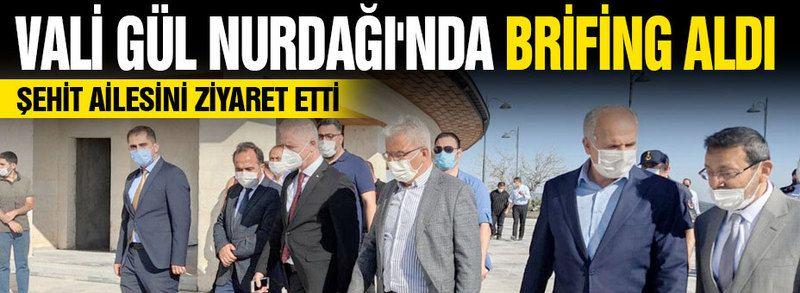 Vali Gül Nurdağı'nda brifing aldı