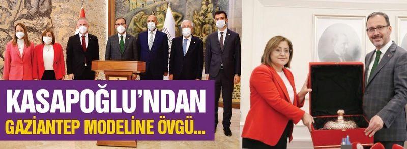 KASAPOĞLU'NDAN GAZİANTEP MODELİNE ÖVGÜ