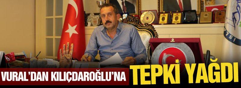 Vural'dan Kılıçdaroğlu'na tepki yağdı!