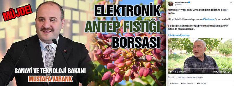 """Bakan Varank'tan """"Elektronik Antep Fıstığı Borsası"""""""