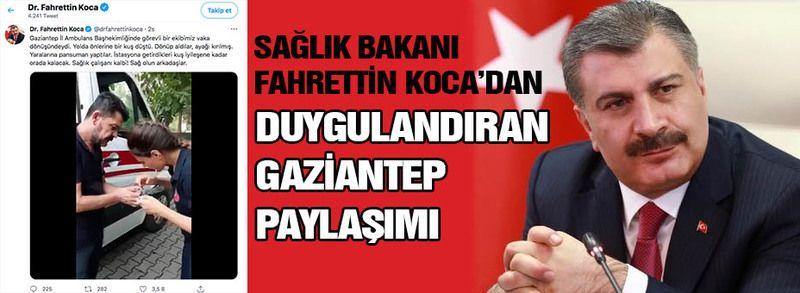 Bakan Koca'dan duygusal Gaziantep paylaşımı