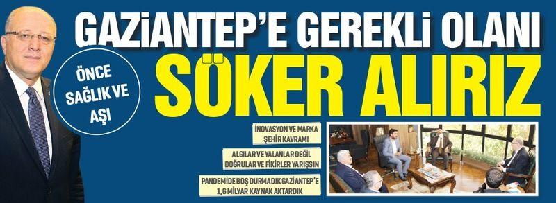 GAZİANTEP'E GEREKLİ OLANI SÖKER ALIRIZ