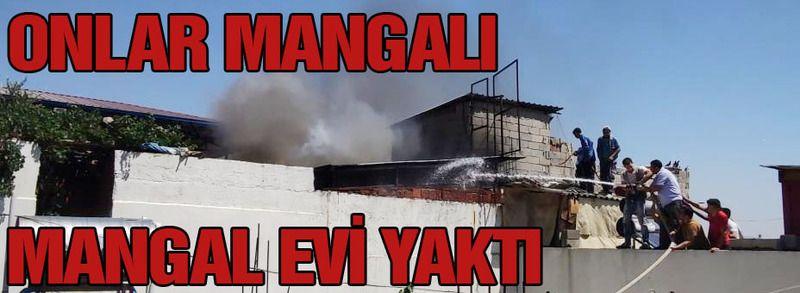 Onlar mangalı mangal evi yaktı