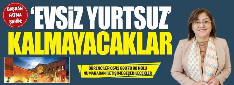 ''EVSİZ  YURTSUZ KALMAYACAKLAR''