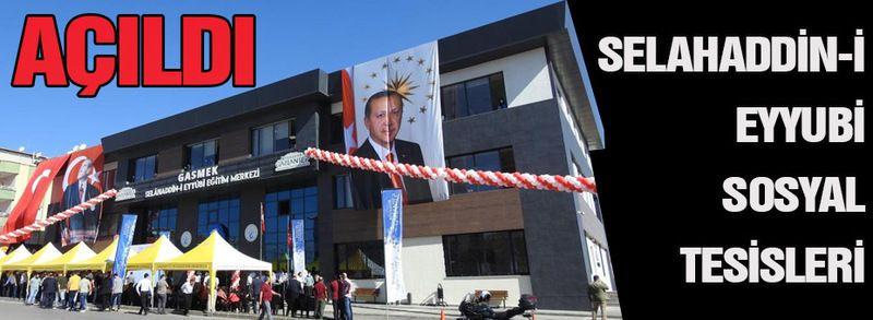 Selahaddin-i Eyyubi Sosyal Tesisleri açıldı