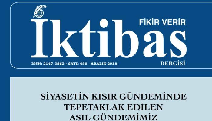 İktibas Dergisi'nin yeni sayısı: 'Siyasetin Kısır Gündeminde Tepetaklak Edilen Asıl Gündemimiz'