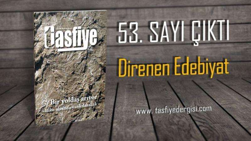 Tasfiye'nin yeni sayısı çıktı: Direnen Edebiyat, 53. sayısı ile yoluna devam ediyor!