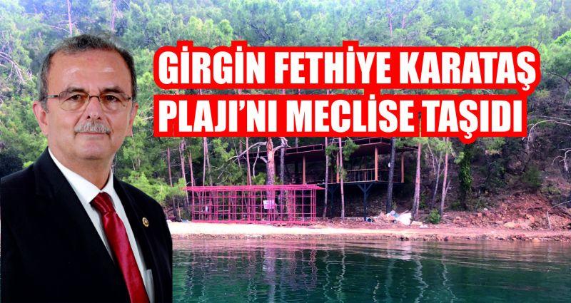 Girgin Fethiye Karataş Plajı'nı meclise taşıdı