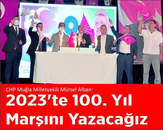 """""""2023'te 100. Yıl Marşını Yazacağız"""""""