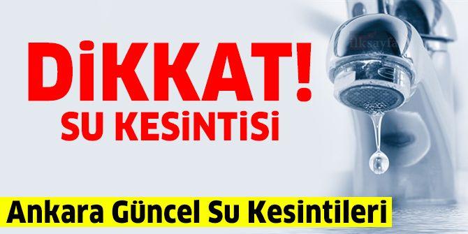 Ankara 1 Ağustos 2021 Su Kesintisi