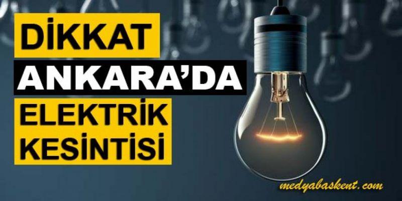 Ankara Elektrik Kesintisi Yaşayacak İlçeler! 1 Ağustos 2021