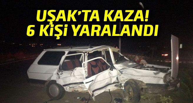 Uşak'ta Trafik Kazası! 6 Kişi Yaralandı