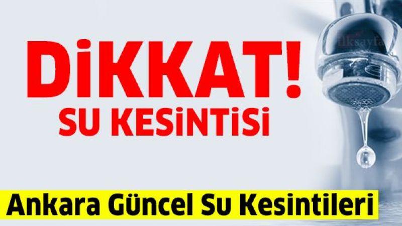 Ankara'da Su Kesintisi! 13 Eylül 2021 Su Kesintisi
