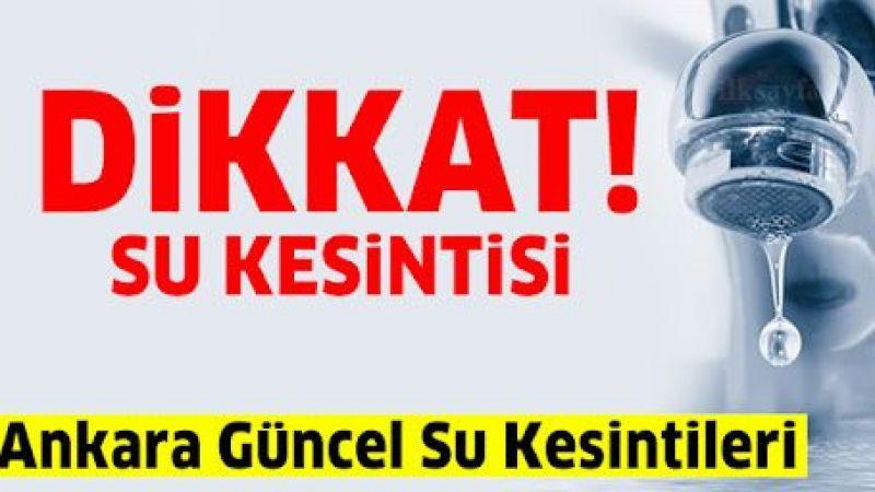 Ankara Güncel Su Kesintisi! 24 Eylül 2021 Cuma Su Kesintisi!