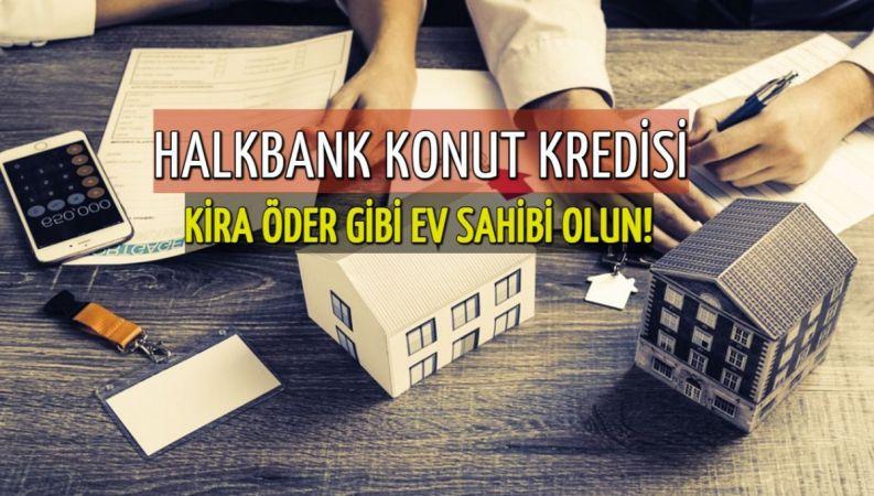 Halkbank ev sahibi olmak isteyenlere müjdeyi verdi: Kira öder gibi ev sahibi olmak isteyenlere büyük fırsat!