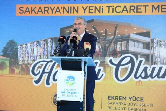 Başkan Yüce: Sakarya Ticaret Merkezi şehrin sembolü olacak
