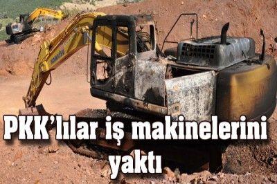 PKK Gaziantep'te İş Makinası Yaktı..