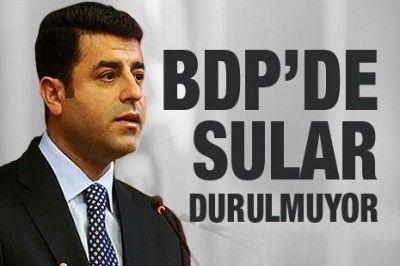 BDP'de Sular Durulmuyor..