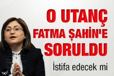 O Utanç Fatma Şahin'e Soruldu...