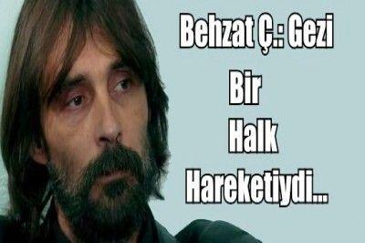 Behzat Ç.'den Gezi Yorumu...