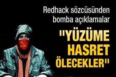 Redhack sözcüsü konuştu: Yüzüme Hasret Ölecekler