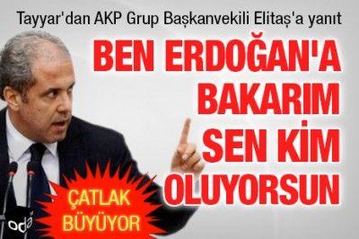 Ben Erdoğan'a bakarım sen kim oluyorsun