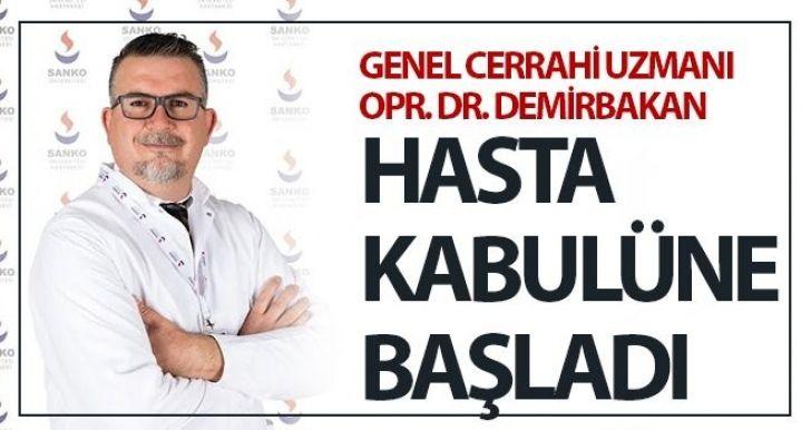 Dr. Demirbakan, SANKO'da hasta kabulüne başladı